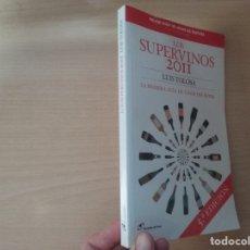 Libros de segunda mano: LOS SUPERVINOS 2011 - LUIS TOLOSA (LA PRIMERA GUÍA DE VINOS DEL SUPER -MEJOR GUÍA DE VINOS DE ESPAÑA. Lote 176362835