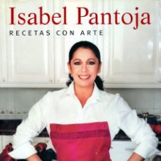 Libros de segunda mano: ISABEL PANTOJA. RECETAS CON ARTE.. Lote 176382534
