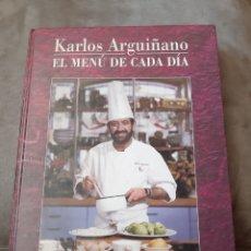 Libros de segunda mano: LIBRO KARLOS ARGUIÑANO, EL MENÚ DE CADA DÍA. EDICIONES SERBAL. Lote 176482338