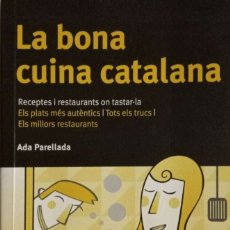 Libros de segunda mano: LA BONA CUINA CATALANA. RECEPTES I RESTAURANTS ON TASTAR-LA. Lote 176572607