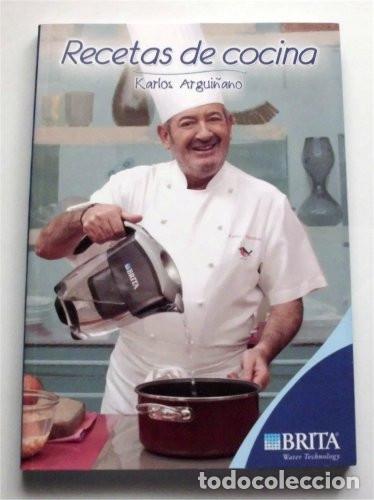 RECETAS DE COCINA. KARLOS ARGUIÑANO. EDICIÓN PATROCINADA POR BRITA (WATER TECHNOLOGY) (Libros de Segunda Mano - Cocina y Gastronomía)
