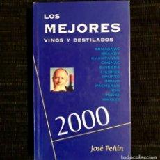 Libros de segunda mano: LOS MEJORES VINOS Y DESTILADOS - FIRMADO POR JOSÉ PEÑÍN - AÑO 2000. Lote 176701165