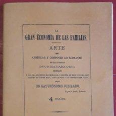 Libros de segunda mano: UN GASTRÓNOMO JUBILADO . LA GRAN ECONOMÍA DE LAS FAMILIAS. ARTE DE ARREGLAR Y COMPONER LO SOBRANTE. Lote 176926038