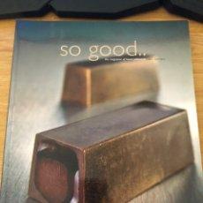 Libros de segunda mano: SO GOOD NÚMERO 4. 2010.RECETAS PASTELERÍA MODERNA. Lote 177046929
