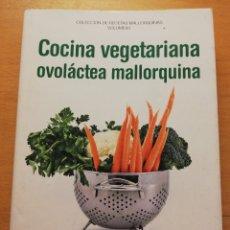 Libros de segunda mano: COCINA VEGETARIANA OVOLÁCTEA MALLORQUINA. COLECCIÓN DE RECETAS MALLORQUINAS VOLUMEN I (XESC BONNIN). Lote 177200540