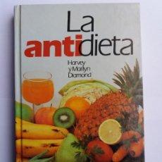 Libros de segunda mano: LA ANTIDIETA. HARVEY Y MARILYN DIAMOND. CIRCULO DE LECTORES.1988.. Lote 177278035
