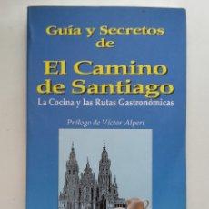 Libros de segunda mano: GUÍA Y SECRETOS DE EL CAMINO DE SANTIAGO. LA COCINA Y LAS RUTAS GASTRONÓMICAS. Lote 177529253