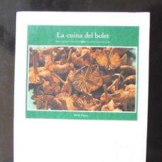 Libros de segunda mano: LA CUINA DEL BOLET CONXITA CARRERAS 1997 IMPECABLE JAUME FÀBREGA PRESENTACIÓ. EDICIONS DE LA MAGRANA. Lote 178065954