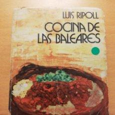Libros de segunda mano: COCINA DE LAS BALEARES. MÁS DE 500 RECETAS DE MALLORCA, MENORCA E IBIZA (LUIS RIPOLL). Lote 178274040