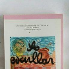 Libros de segunda mano: A ESCULLAR ALIMENTACIÓN, NUTRICIÓN Y COCINA EN EL ALTO PALANCIA. Lote 178944495
