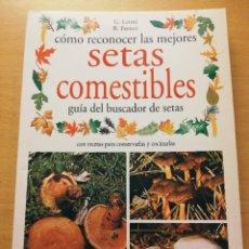 Libros de segunda mano: CÓMO RECONOCER LAS MEJORES SETAS COMESTIBLES (G. LEONI / B. FERRERI) EDITORIAL DE VECCHI. Lote 178954877