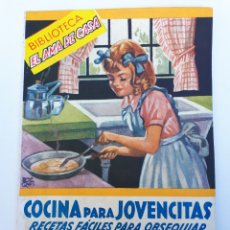 Libros de segunda mano: BIBLIOTECA EL AMA DE CASA. NO. 40 - COCINA PARA JOVENCITAS. RECETAS FÁCILES PARA OBSEQUIAR A PAPÁS,. Lote 179071380