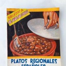 Libros de segunda mano: BIBLIOTECA EL AMA DE CASA. NO. 32 - PLATOS REGIONALES ESPAÑOLES.. Lote 179074652
