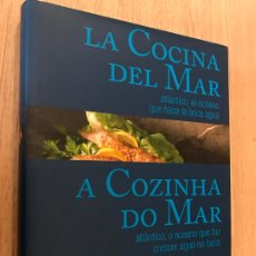 Libros de segunda mano: LA COCINA DEL MAR / ATLANTICO, EL OCEANO QUE HACE LA BOCA AGUA / A COZINGA DO MAR. Lote 179139646