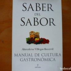 Libros de segunda mano: SABER DEL SABOR: MANUAL DE CULTURA GASTRONOMICA. Lote 179383012