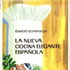 Libros de segunda mano: IGNACIO DOMENECH : LA NUEVA COCINA ELEGANTE ESPAÑOLA (QUINTILLA Y CARDONA, 1959). Lote 179519343