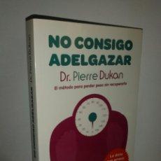 Libros de segunda mano: NO CONSIGO ADELGAZAR. DR. DUKAN. Lote 180081072