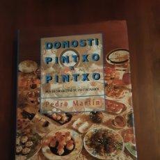 Libros de segunda mano: DONOSTI PINTXO A PINTXO - PEDRO MARTÍN. Lote 180140235
