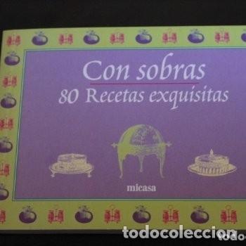 CON SOBRAS 80 RECETAS EXQUISITAS ( MICASA ) (Libros de Segunda Mano - Cocina y Gastronomía)