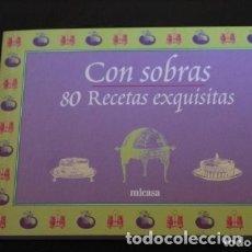 Libros de segunda mano: CON SOBRAS 80 RECETAS EXQUISITAS ( MICASA ). Lote 180271188