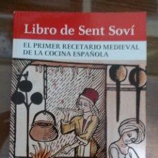 Libros de segunda mano: LIBRO DE SENT SOVÍ. EL PRIMER RECETARIO MEDIEVAL DE LA COCINA ESPAÑOLA. GASTRONOMÍA. RECETAS. Lote 180424110