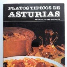 Libros de segunda mano: PLATOS TIPICOS DE ASTURIAS - MARIA LUISA GARCIA - 1984. Lote 180427238