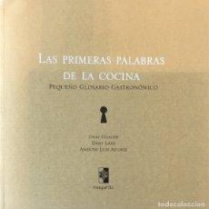 Libros de segunda mano: LAS PRIMERAS PALABRAS DE LA COCINA. PEQUEÑO GLOSARIO GASTRONÓMICO. UGALDE./LASA./ADURIZ.. Lote 180429293