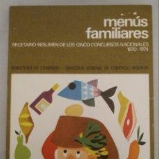 Libros de segunda mano: MENUS FAMILIARES. RECETARIO RESUMEN DE LOS CINCO CONCURSOS NACIONALES 1970-74. RECETAS DE COCINA. Lote 180440211