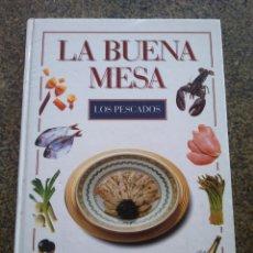 Libros de segunda mano: LA BUENA MESA -- LOS PESCADOS -- PLANETA 2002 --. Lote 180476901