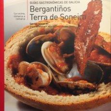 Libros de segunda mano: BERGANTIÑOS TERRA DE SONEIRA GUÍAS GASTRONÓMICAS DE GALICIA. Lote 259838900