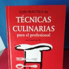 Libros de segunda mano: GUÍA PRÁCTICA DE LAS TÉCNICAS CULINARIAS PARA EL PROFESIONAL / JUAN FRADERA VILA, 1997. Lote 181176715