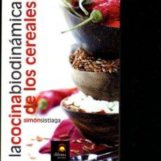 Libros de segunda mano: LA COCINA BIODINÁMICA DE LOS CEREALES (SIMÓN SISTIAGA) 113 RECETAS. Lote 181417156