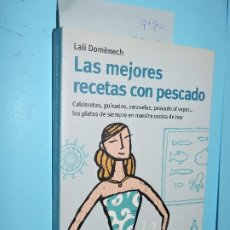 Libros de segunda mano: LAS MEJORES RECETAS CON PESCADO. DOMÈNECH, LALI. ED. RBA. BARCELONA 2003. Lote 181573852