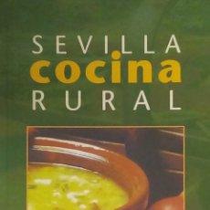 Libros de segunda mano: JUAN CARLOS ALONSO: SEVILLA RURAL COCINA. Lote 182213308