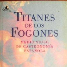 Libros de segunda mano: TITANES DE LOS FOGONES. Lote 182243901