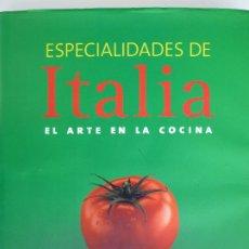 Libros de segunda mano: ESPECIALIDADES DE ITALIA, EL ARTE EN LA COCINA - KÖNEMANN. Lote 182246193