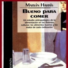 Libros de segunda mano: BUENO PARA COMER. ESTUDIO ANTROPOLOGICO. ALIMENTOS BUENOS Y MALOS DE CADA CIVILIZACION. COCINA.. Lote 182381345