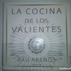 Libros de segunda mano: LA COCINA DE LOS VALIENTES- PAU ARENÓS. Lote 182718393