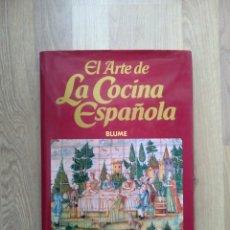 Livres d'occasion: EL ARTE DE LA COCINA ESPAÑOLA. BLUME. ALICIA RÍOS. LOURDES MARCH.. Lote 182855487