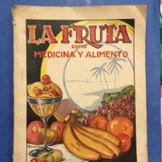 Libros de segunda mano: LA FRUTA COMO MEDICINA Y ALIMENTO - DR. ALFREDO MASONI - PRIMERA EDICION. Lote 182913782