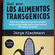 Libros de segunda mano: QUE SON LOS ALIMENTOS TRANSGENICOS - JORGE RIECHMAN. Lote 182960458
