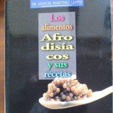 Libros de segunda mano: LOS ALIMENTOS AFRODISIACOS Y SUS RECETAS - DR. MANUEL MARTINEZ LLOPIS. Lote 182986756