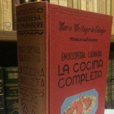 Libros de segunda mano: AÑO 1963 - LA MARQUESA DE PARABERE. ENCICLOPEDIA CULINARIA. LA COCINA COMPLETA - LIBRO COCINA. Lote 183019715