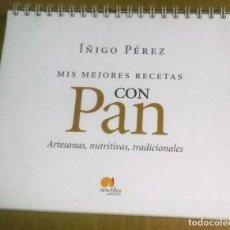 Libros de segunda mano: ÍÑIGO PÉREZ, MIS MEJORES RECETAS CON PAN. ARTESANAS, NUTRITIVAS, TRADICIONALES, 2002,. Lote 183408956