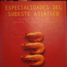 Libros de segunda mano: ESPECIALIDADES DEL SUDESTE ASIÁTICO. UN VIAJE CULINARIO POR SINGAPUR, MALASIA E INDONESIA (COCINA). Lote 183416846