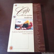 Libros de segunda mano: EL CAFE EN LA COCINA MODERNA - ACADEMIA ESPAÑOLA DE GASTRONOMIA 1996. Lote 183420393