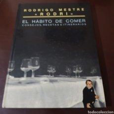 Libros de segunda mano: EL HABITO DE COMER CONSEJOS RECETAS E ITINERARIOS - RODRIGO MESTRE ( RODRI ). Lote 183421290