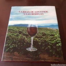 Libros de segunda mano: LA RIOJA DE LOS VINOS Y LAS BODEGAS 1989 LUIS ENRIQUE TORAN PEREZ. Lote 183425283