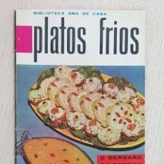 Libros de segunda mano: PLATOS FRIOS. (BIBLIOTECA AMA DE CASA / ED. MOLINO, 1961) - DE FERRER, G. BERNARD. Lote 183428685