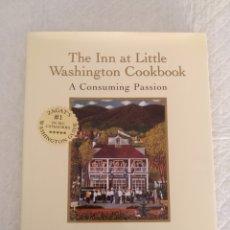 Libros de segunda mano: THE INN AT LITTLE WASHINGTON COOKBOOK. CON DEDICATORIA PATRICK O'CONNELL. A CONSUMING PASSION. LIBRO. Lote 183431451